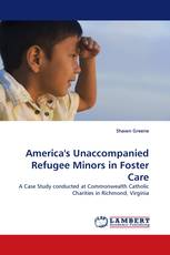 America's Unaccompanied Refugee Minors in Foster Care