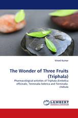 The Wonder of Three Fruits (Triphala)