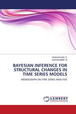 BAYESIAN INFERENCE FOR STRUCTURAL CHANGES IN TIME SERIES MODELS