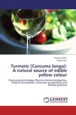 Turmeric (Curcuma longa): A natural source of edible yellow colour