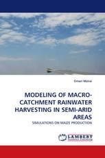 MODELING OF MACRO-CATCHMENT RAINWATER HARVESTING IN SEMI-ARID AREAS