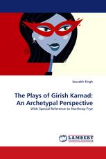The Plays of Girish Karnad: An Archetypal Perspective
