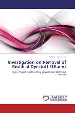 INVESTIGATION ON REMOVAL OF RESIDUAL DYESTUFF EFFLUENT.