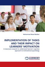 IMPLEMENTATION OF TASKS AND THEIR IMPACT ON LEARNERS' MOTIVATION