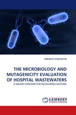 THE MICROBIOLOGY AND MUTAGENICITY EVALUATION OF HOSPITAL WASTEWATERS