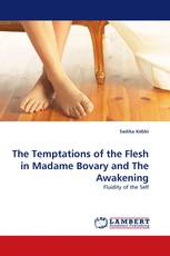 The Temptations of the Flesh in Madame Bovary and The Awakening