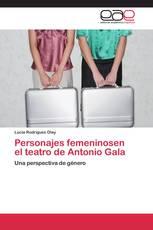 Personajes femeninosen el teatro de Antonio Gala