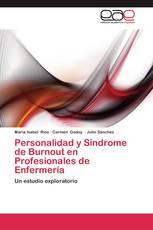 Personalidad y Síndrome de Burnout en Profesionales de Enfermería