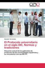 El Protocolo universitario en el siglo XXI, Normas y tradiciones