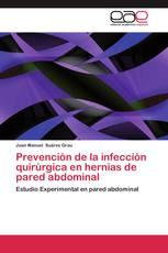 Prevención de la infección quirúrgica en hernias de pared abdominal