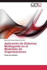 Aplicación de Sistemas Multiagente en el Modelado de Organizaciones