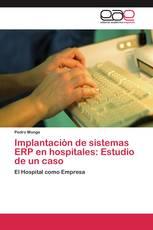 Implantación de sistemas ERP en hospitales: Estudio de un caso