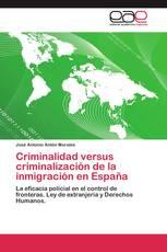 Criminalidad versus criminalización de la inmigración en España