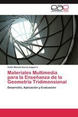 Materiales Multimedia para la Enseñanza de la Geometría Tridimensional