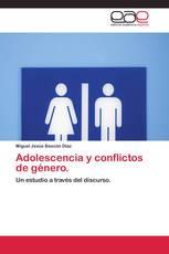 Adolescencia y conflictos de género.
