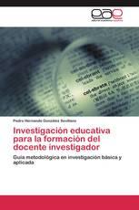 Investigación educativa para la formación del docente investigador