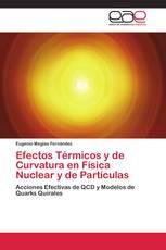 Efectos Térmicos y de Curvatura en Física Nuclear y de Partículas