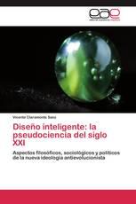 Diseño inteligente: la pseudociencia del siglo XXI