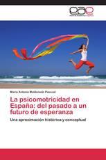 La psicomotricidad en España: del pasado a un futuro de esperanza