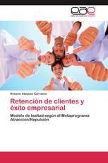 Retención de clientes y éxito empresarial