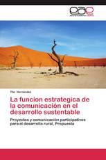 La funcion estrategica de la comunicación en el desarrollo sustentable