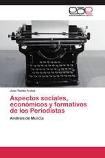 Aspectos sociales, económicos y formativos de los Periodistas