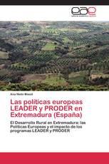 Las políticas europeas LEADER y PRODER en Extremadura (España)