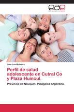 Perfil de salud adolescente en Cutral Co y Plaza Huincul.