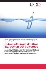 Hidrometalurgia del Oro: Extracción por Solventes