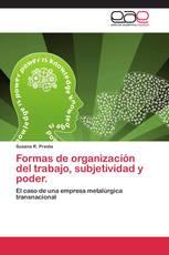 Formas de organización del trabajo, subjetividad y poder.