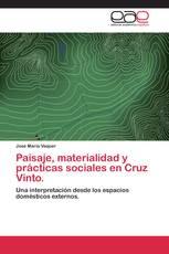 Paisaje, materialidad  y prácticas sociales en Cruz Vinto.