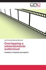 Overlapping o adelantamiento audiovisual