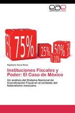 Instituciones Fiscales y Poder: El Caso de México