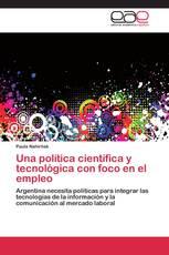 Una política científica y tecnológica con foco en el empleo