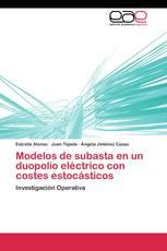 Modelos de subasta en un duopolio eléctrico con costes estocásticos
