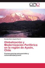 Globalización y Modernización Periférica en la región de Aysén, Chile