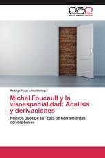 Michel Foucault y la visoespacialidad: Analisis y derivaciones