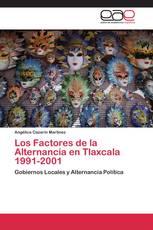 Los Factores de la Alternancia en Tlaxcala 1991-2001