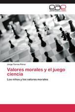 Valores morales y el juego ciencia