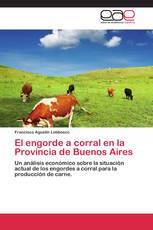 El engorde a corral en la Provincia de Buenos Aires
