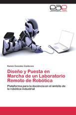 Diseño y Puesta en Marcha de un Laboratorio Remoto de Robótica