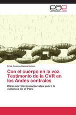 Con el cuerpo en la voz. Testimonio de la CVR en los Andes centrales