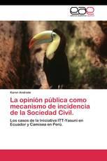 La opinión pública como mecanismo de incidencia de la Sociedad Civil.