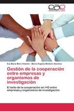 Gestión de la cooperación entre empresas y organismos de investigación