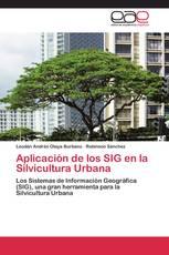 Aplicación de los SIG en la Silvicultura Urbana