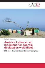 América Latina en el bicentenario: pobres, desiguales y divididos