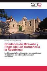 Condados de Miravalle y Regla (de Los Borbones a la República)