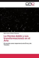 La Herma doble y sus transformaciones en el Arte