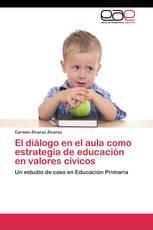 El diálogo en el aula como estrategia de educación en valores cívicos