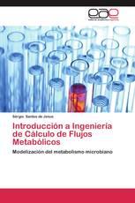Introducción a Ingeniería de Cálculo de Flujos Metabólicos